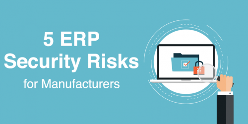Why Manufacturers Need a Layered Security Approach to Protect ERP Data