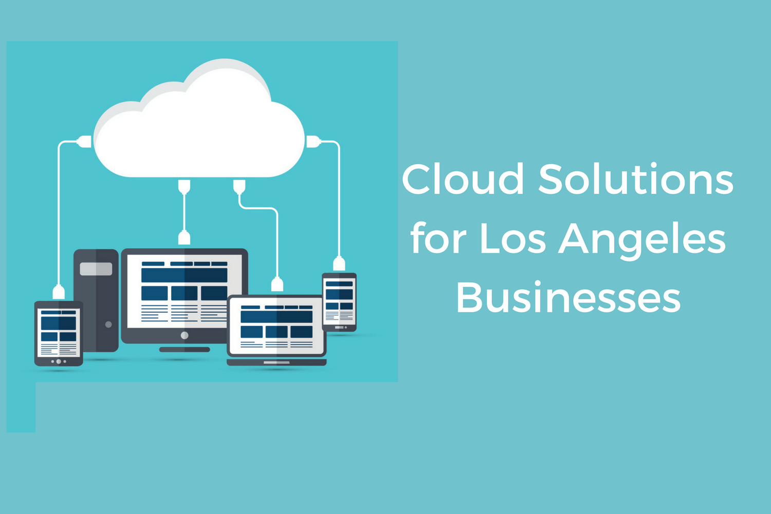 The 5 Cloud Solutions Los Angeles Businesses Need to Streamline Processes